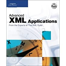 Advanced XML Applications from the Experts at The XML Guild by The XML Guild (2006-12-19)