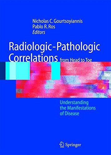 Radiologic-Pathologic Correlations from Head to Toe: Understanding the Manifestations of Disease (2005-06-08)