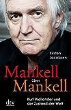 Mankell über Mankell: Kurt Wallander und der Zustand der Welt