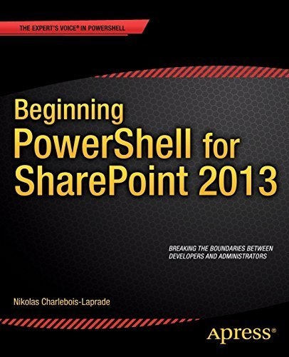 Beginning PowerShell for SharePoint 2013 1st edition by Charlebois-Laprade, Nikolas (2014) Paperback
