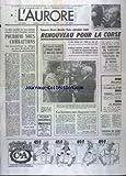 AURORE (L') [No 10491] du 09/06/1978 - POURQUOI NOUS COMBATTONS - RENOUVEAU POUR LA CORSE - EDGAR FAURE ET MICHEL DEON - 2 NOUVEAUX IMMORTELS - DES COMMANDOS DE VANDALES SACCAGENT UNE VINGTAINE DE STATIONS DE METRO - LE CONFLIT CHEZ RENAULT - LES SPO