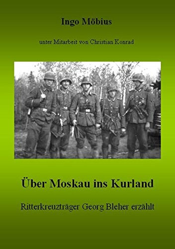 Über Moskau ins Kurland: Ritterkreuzträger Georg Bleher erzählt