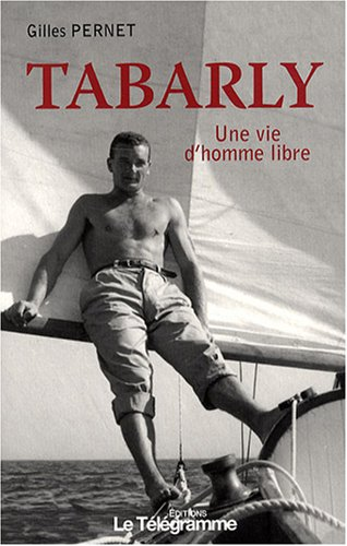 Tabarly : Une vie d'homme libre