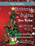 Christmas Duets for Two Violins: 21 Traditional Christmas Carols arranged for two equal violin players of intermediate standard