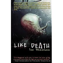 Like Death by Tim Waggoner (2011-10-25)