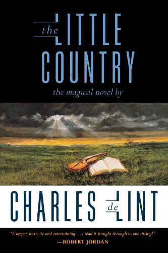 The Little Country by Charles de Lint (April 07,2001)