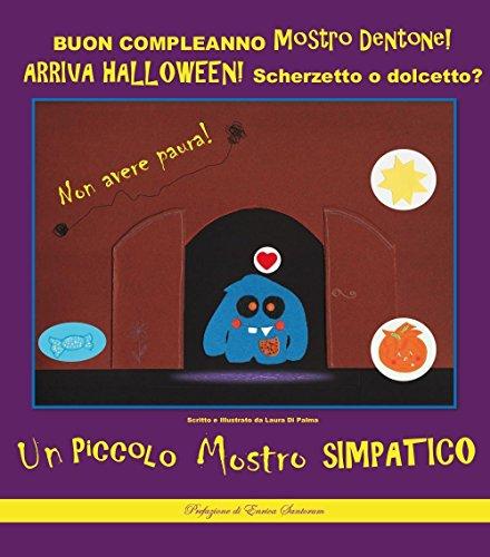 (Buon compleanno Mostro Dentone! Arriva Halloween! Scherzetto o dolcetto?)