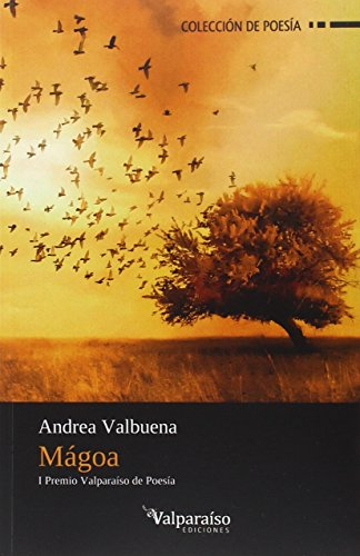 Mágoa: I Premio Valparaíso de poesía (Colección Valparaíso de Poesía) por Andrea Valbuena Rodríguez