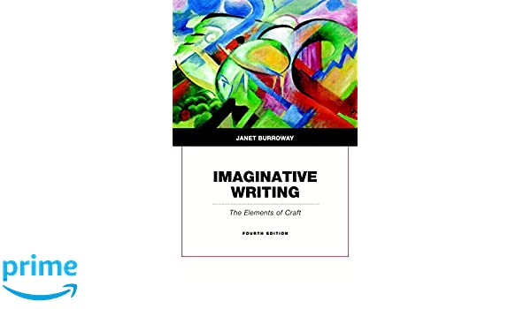 Imaginative Writing: Amazon.co.uk: Janet Burroway: 9780134053240 ...