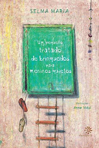 Um pequeno tratado de brinquedos para meninos quietos (Portuguese Edition) por Selma Maria