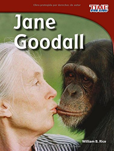 Jane Goodall (Time for Kids en Español / Time for Kids Nonfiction Readers) por William B. Rice