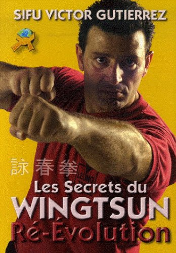 Les Secrets du Wingtsun Revolution par Victor Gutiérrez
