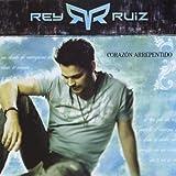 Songtexte von Rey Ruiz - Corazón arrepentido