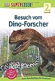 SUPERLESER! Besuch vom Dino-Forscher: Sach-Geschichten für Erstleser, 2. Lesestufe