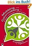 Mobbing und Cybermobbing: wirksam vor...