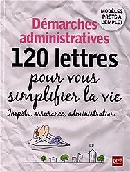 Démarches administratives, 120 lettres pour se simplifier la vie