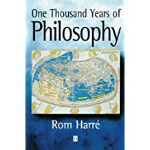 One Thousand Years of Philosophy: from Ramanuja to Wittgenstein by Rom Harre (2000-12-22)