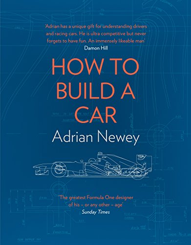 How to Build a Car: The Autobiography of the World's Greatest Formula 1 Designer (English Edition) por Adrian Newey