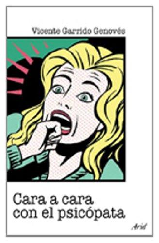 Cara a cara con el psicópata (Ariel Arte y Patrimonio) por Vicente Garrido Genovés