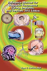 Reference Manual for Magnetic Resonance Safety Implants & Devices 2012