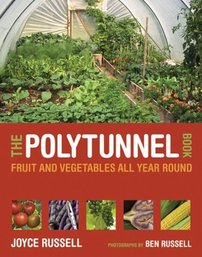 By Joyce Russell The Polytunnel Book: Fruit and Vegetables All Year Round (Flexibound)