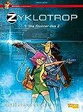 Zyklotrop: Die Tochter des Z (Spirou präsentiert, Band 1)