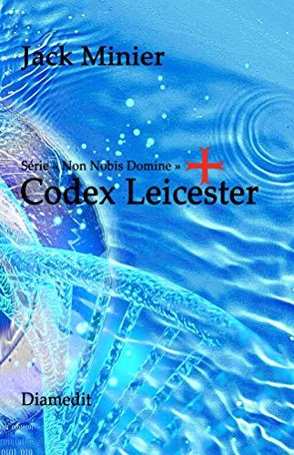 Codex Leicester (Non Nobis Domine t. 2) par Jack Minier