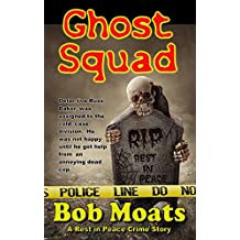 Ghost Squad (A Rest in Peace Crime Story Book 1) (English Edition)