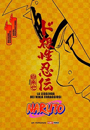 Naruto. La leggenda dei Ninja coraggiosi