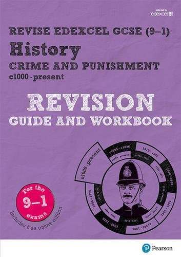 Revise Edexcel GCSE (9-1) History Crime and Punishment in Britain Revision Guide and Workbook: with free online edition (Revise Edexcel GCSE History 16)