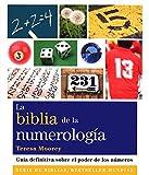 La biblia de la numerología: Guía definitiva sobre el poder de los números...