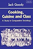 Cooking, Cuisine and Class: A Study in Comparative Sociology