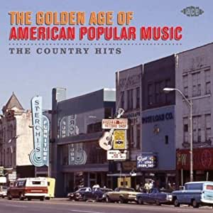 The Golden Age Of American Popular Music: The Country Hits