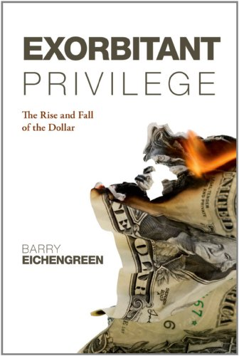 Exorbitant Privilege: The Rise and Fall of the Dollar (2000 Dollar)
