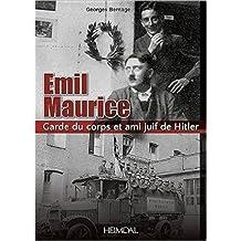 Emil Maurice: Garde Du Corps Et Ami Juif De Hitler