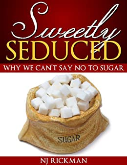 Sweetly Seduced: Why We Can't Say No to Sugar (Weight Loss