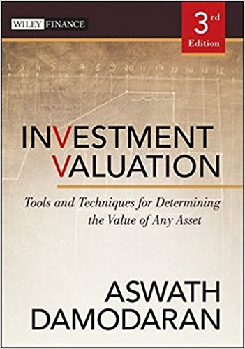 [(Investment Valuation : Tools and Techniques for Determining the Value of Any Asset)] [By (author) Aswath Damodaran] published on (April, 2012)