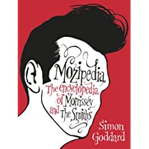 Mozipedia: The Encyclopaedia of Morrissey and the Smiths