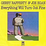 Gerry Rafferty & Joe Egan - Everything Will Turn Out Fine / Who Cares - A&M Records - AMS 6873