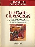 Il Fegato E Il Pancreas-Anatomia Fisiologia Chirurgia Epatiti Ed Fabbri 1978 N
