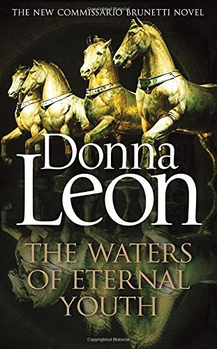 The Waters of Eternal Youth: Brunetti 25 by Donna Leon (2016-04-07)