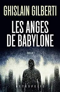 La trilogie des Ombres, tome 2 : Les Anges de Babylone par Ghislain Gilberti