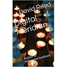 Digital Meridian: Author of Hollywood Syndicate (English Edition)