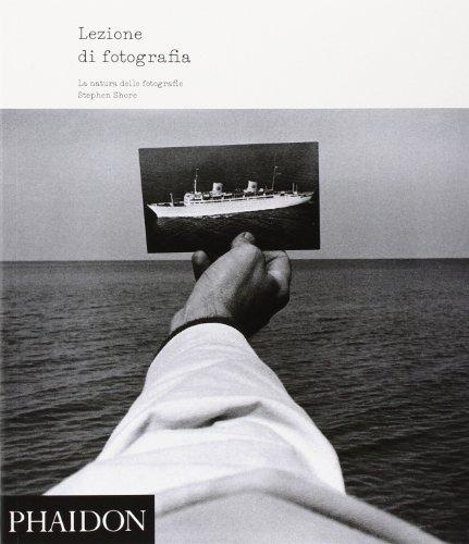 Lezione di fotografia. La natura delle fotografie. Ediz. illustrata