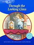 Macmillan English Explorers 6 Through the Looking Glass (Young Explorers)