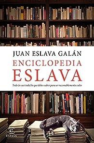 Enciclopedia Eslava par Juan Eslava Galán
