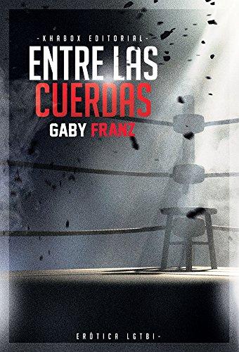 Entre las Cuerdas por Gaby Franz