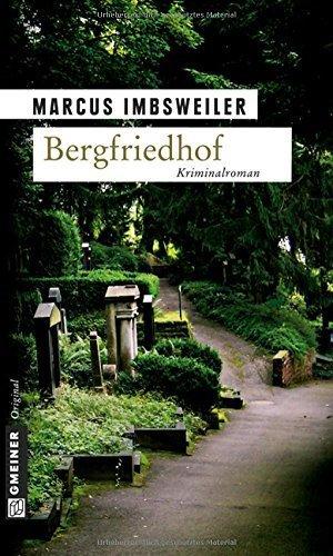 Bergfriedhof von Marcus Imbsweiler (Juli 2007) Broschiert