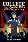 Telecharger Livres College the Cruel Joke Unless You Know the Punchline (PDF,EPUB,MOBI) gratuits en Francaise