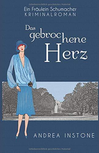 Das gebrochene Herz (Fräulein Schumacher, Band 7)